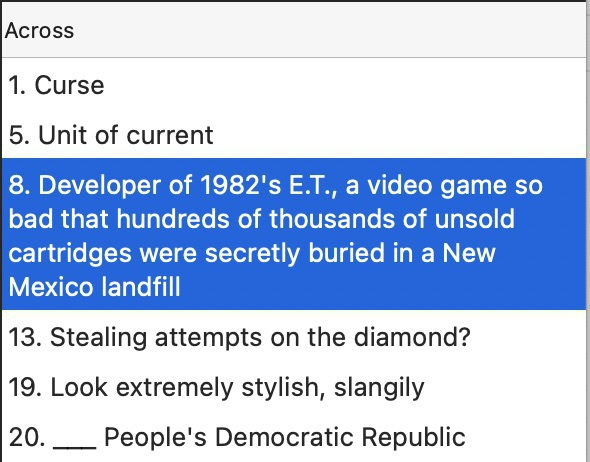 """Highlighted crossword clue text: """"Developer of&10;1982's E.T., a video game so bad that hundreds of thousands of unsold cartridges were secretly buried in a New Mexico landfill"""""""