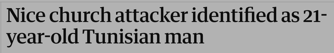 "Headline screenshot: ""Nice church attacker identified as 21-year-old Tunisian man."""
