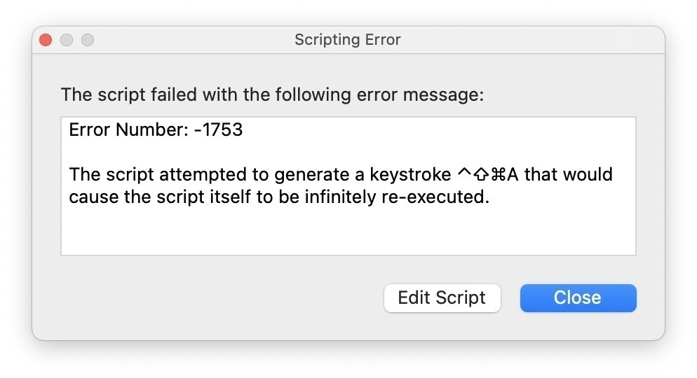 """Screenshot of a FastScripts error dialog stating: """"The script attempted to generate a keystroke ⌃⇧⌘A that would cause the script itself to be infinitely re-executed."""""""